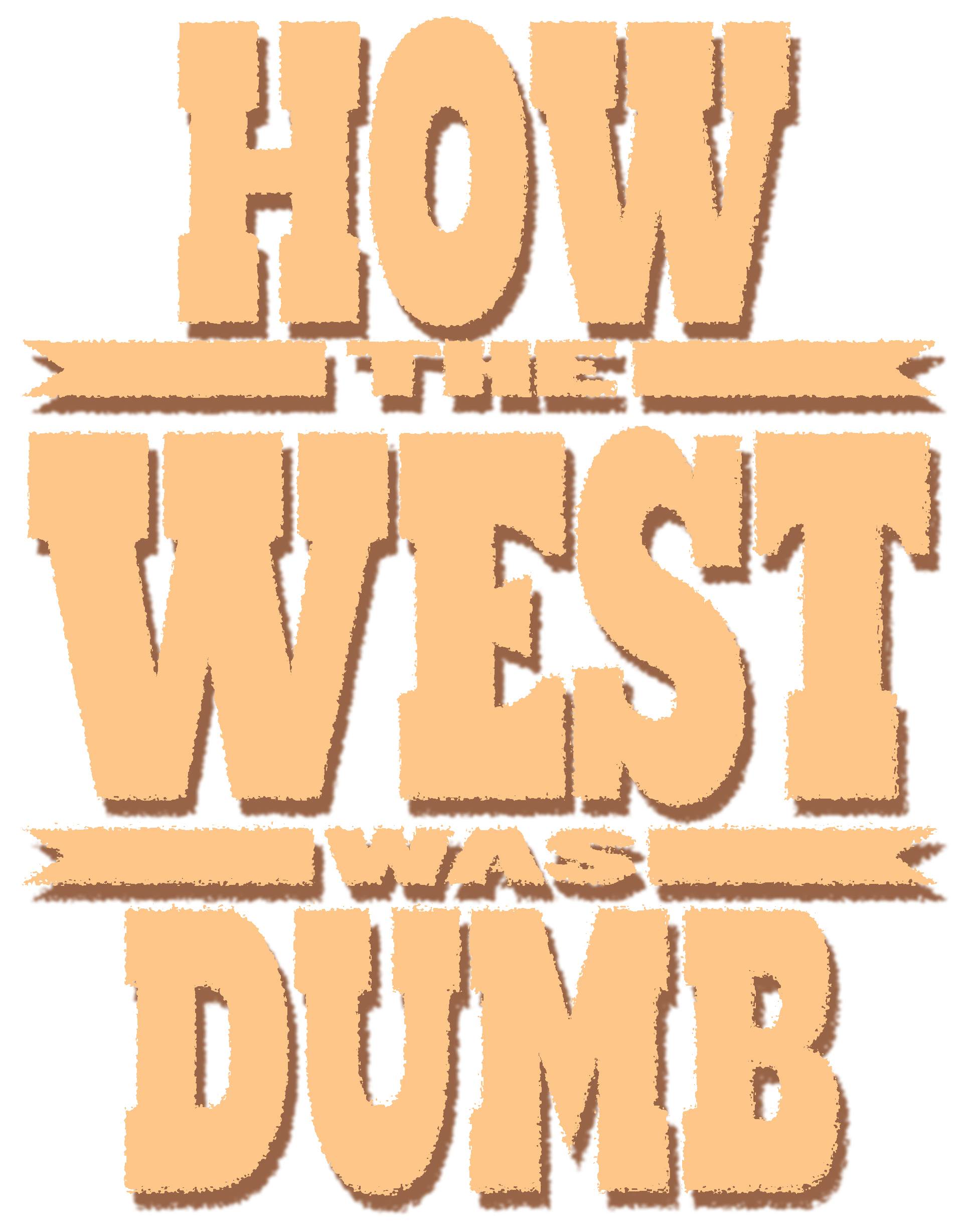 How the West Was Dumb