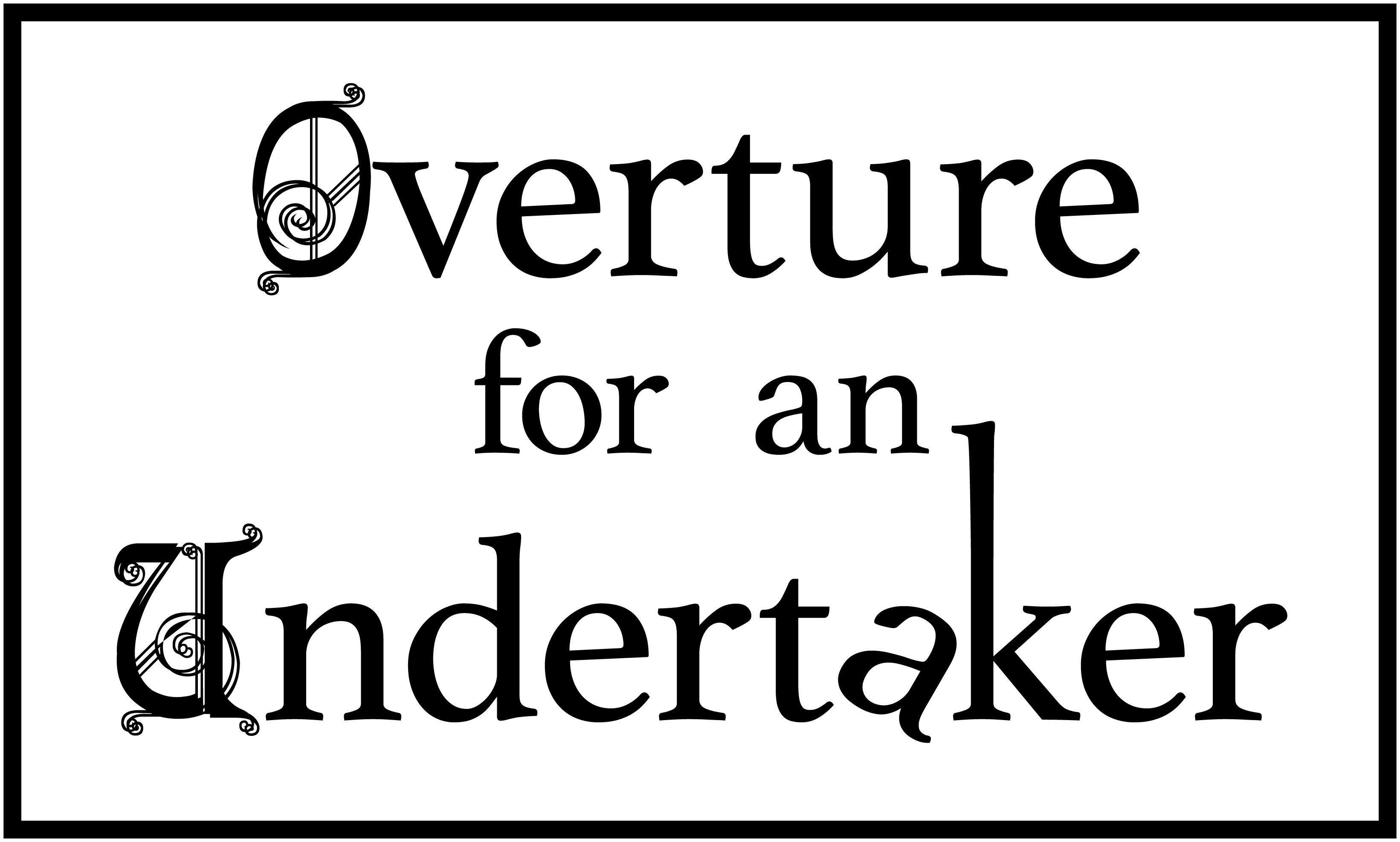 Overture for an Undertaker